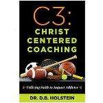 Photo of Dr. David Holstein's book C3: Christ Centered Coaching